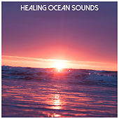Healing Ocean Sounds by Ocean Sounds (1)