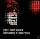 Vandaag of Morgen by Paul Van Vliet