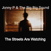 The Streets Are Watching by Jonny P