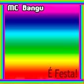 É Festa! von MC Bangu