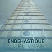 Enbehastique by Michał Tomasik