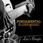 Lux's Boogie Fundamental Blues Music de Various Artists
