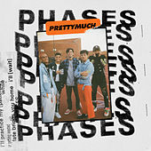Phases by PRETTYMUCH