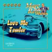 Love Me Tender von Marc Reift Orchestra
