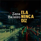 Ela Nunca Diz by Zeca Baleiro