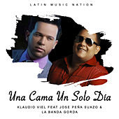 Una Cama Un Solo Día (feat. Jose Peña Suazo & La Banda Gorda) by Klaudio Viel