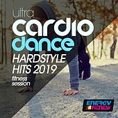 Ultra Cardio Dance Hardstyle Hits 2019 Fitness Session de Various Artists