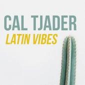 Latin Vibes by Cal Tjader