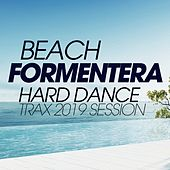 Beach Formentera Hard Dance Trax 2019 Session de Various Artists