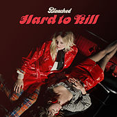 Hard to Kill by Bleached