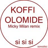 Si si si (Micky Milan Remix) by Koffi Olomidé