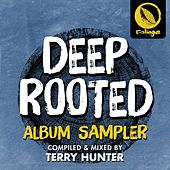 Deep Rooted (Compiled & Mixed by Terry Hunter) Album Sampler by Various Artists