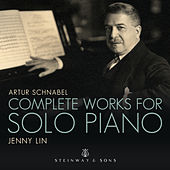 Schnabel: Complete Works for Solo Piano by Jenny Lin