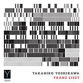 Liszt: Works for Piano (Live) von Takahiro Yoshikawa