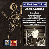 All That Jazz, Vol. 116: Jazz Antibes on Air – The Final Concert, 31st July 1963 (2019 Remaster) [Live] by Various Artists