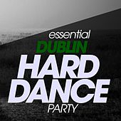Essential Dublin Hard Dance Party de Various Artists