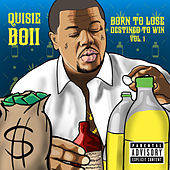 Born to Lose Destined to Win, Vol. 1 von Quisie Boii