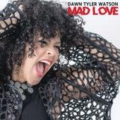 Mad Love by Dawn Tyler Watson