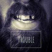 Trouble von JustNoize