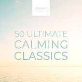50 Ultimate Calming Classics von Various Artists