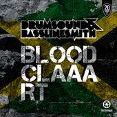Bloodclaaart by Drumsound & Bassline Smith