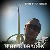 White Dragon de Baby Star Friday
