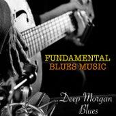 Deep Morgan Blues Fundamental Blues Music de Various Artists