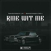 Ride Wit Me by Bandchasin Lm
