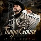 Tengo Ganas by Fidel Rueda
