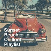 Sunset Beach Chillout Playlist by Various Artists