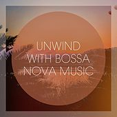 Unwind With Bossa Nova Music by Various Artists