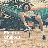 Electro Chillout Zone by Various Artists