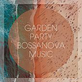 Garden Party Bossanova Music by Various Artists