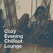 Cozy Evening Chillout Lounge by Various Artists