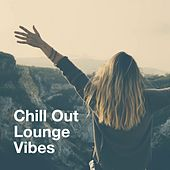 Chill out Lounge Vibes by Various Artists