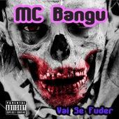 Vai Se Fuder von MC Bangu