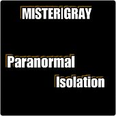Paranormal Isolation by Mister