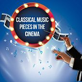 Classical Music Pieces in the Cinema von Various Artists