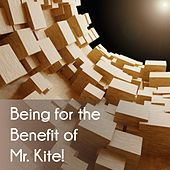 Being for the Benefit of Mr. Kite! de Various Artists