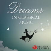 Dreams in Classical Music by Various Artists