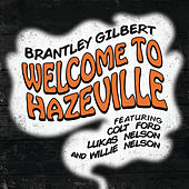 Welcome To Hazeville by Brantley Gilbert