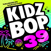 KIDZ BOP 39 (Deluxe Edition) by KIDZ BOP Kids