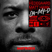 SA-MY-D (Matroda Remix) by Hedegaard