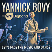 Let's Face The Music And Dance (Live) by Yannick Bovy