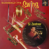 Suddenly It's Swing by Si Zentner & Orchestra