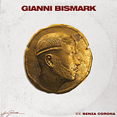 Re Senza Corona by Gianni Bismark