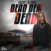 Dead Dem Dead by DJ Frass