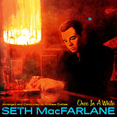 Once In A While by Seth MacFarlane