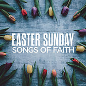 Easter Sunday: Songs Of Faith de Various Artists