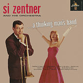 A Thinking Man's Band by Si Zentner & Orchestra